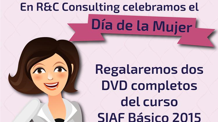 R&C Consulting regala 2 DVD del curso SIAF Básico 2015 por el Día de la Mujer