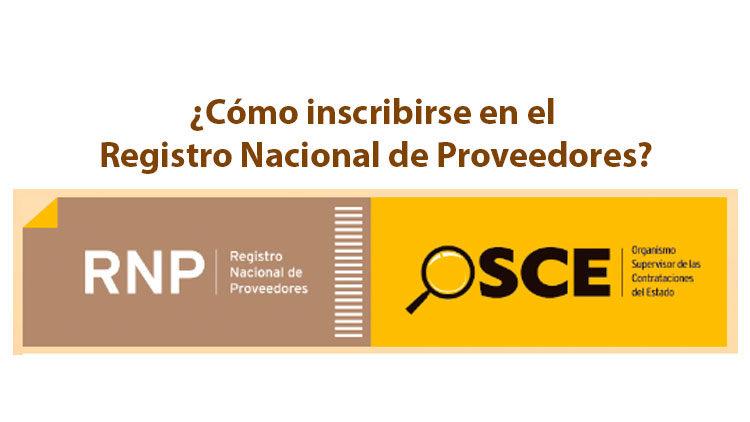 RNP: ¿Cómo inscribirse en el Registro Nacional de Proveedores?